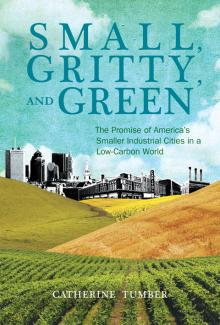 Source: mitpress.mit.edu/books/small-gritty-and-green